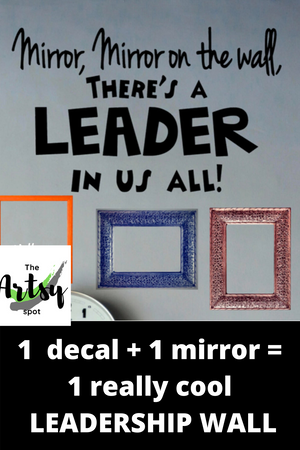 Mirror, Mirror on the Wall There's a Leader In Us All Decal Pinterest image