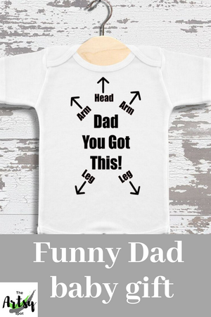 Dad You Got This Onesie, Funny baby Gift for Dad - funny dad onesie The Artsy Spot