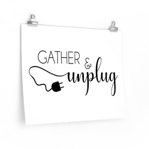 Gather and Unplug Poster - The Artsy Spot