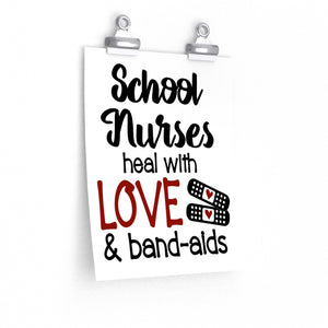 School nurses heal with love and bandaids poster, School nurse print, school nurse wall art, School nurse picture