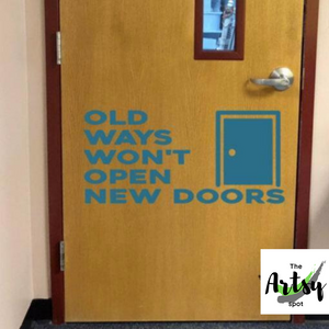 Old ways won't open new doors decal, Counselor's office door decal, Juvenile center wall decor