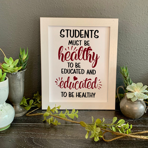 Students Must be Healthy picture, PE teacher gift, PE teacher wall decor