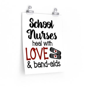 School nurses heal with love and bandaids poster, School nurse appreciation day