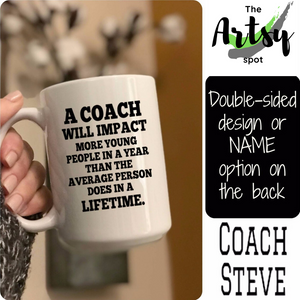 Coach Quote Coffee Mug -  Personalized coach gift - custom gift for a coach - coach quote - coffee mug with coach saying - The Artsy Spot