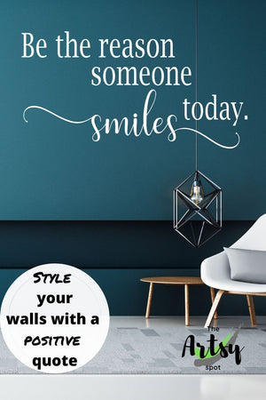 Be the Reason Someone Smiles Today, Decal - The Artsy Spot