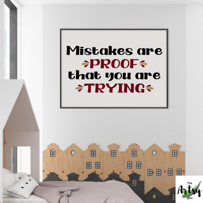 Mistakes are proof that you are trying, Poster
