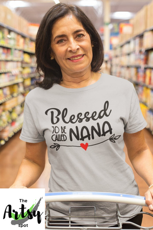 Blessed to Be Called Nana, Shirt - Blessed Nana gift - Best Nana gift idea - The Artsy Spot