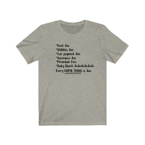 Every Dumb Thing is Due Shirt - The Artsy Spot