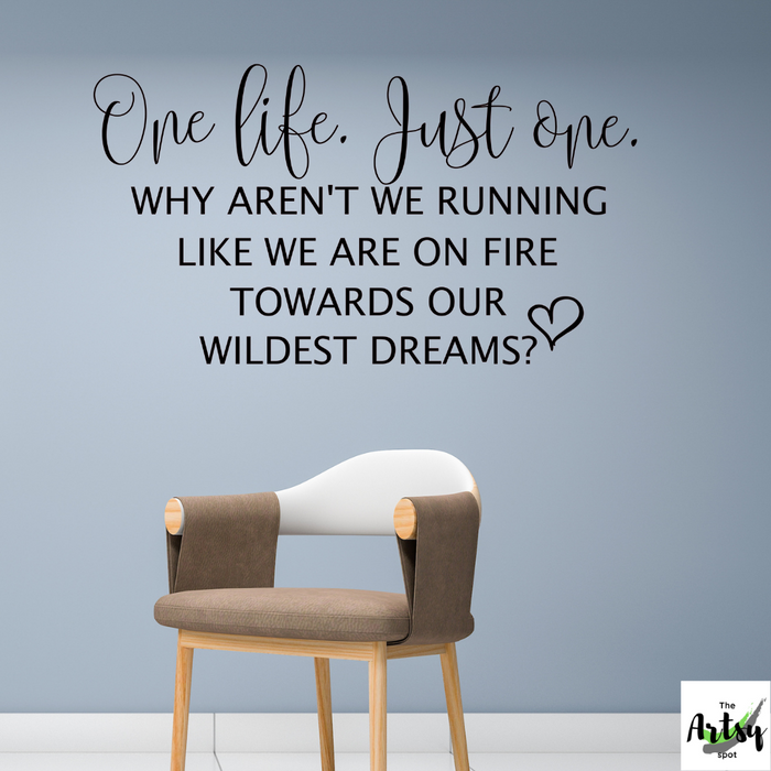 One life just one - Dreams quote wall decal