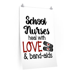 School nurses heal with love and bandaids poster, School nurse print, poster for a school nurse