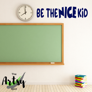 Be the NICE Kid decal - The Artsy Spot