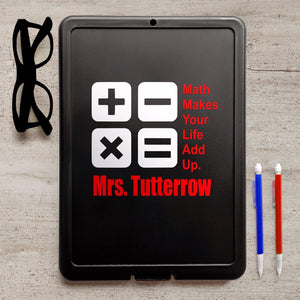 Math Makes your life add up, Personalized Math Clipboard, Math Teacher gift
