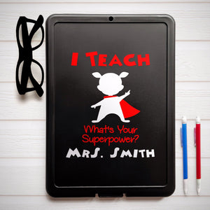 I teach what's your superpower clipboard, Storage teacher clipboard