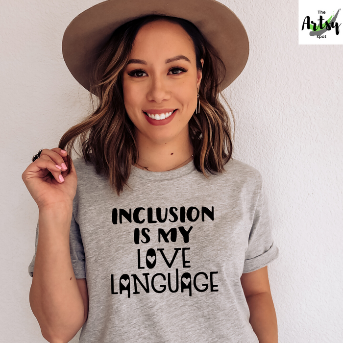 Inclusion is my love language shirt