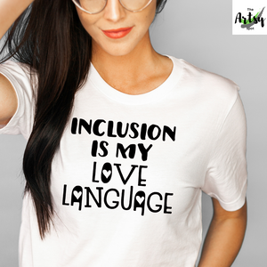 Inclusion is my love language shirt, Special Education teacher shirt, shirt for SPED teacher, back to school shirt, Inclusion shirt