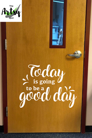 Today is going to be a good day decal, Classroom decor, School decor, Positive affirmation decal