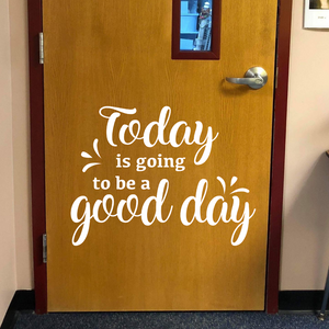 Today is going to be a good day decal, Classroom decor, Classroom door decal