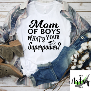 Mom of Boys What's your superpower? shirt, Funny Mom of boys shirt
