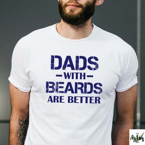 Dads with beards are better shirt, beard dad shirt, bearded dad shirt, bearddad shirt for a beard dad