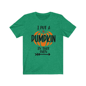I put a pumpkin in that oven, baby reveal shirt for Dad, Halloween maternity shirt, Halloween pregnancy shirt, Maternity Halloween shirt, funny maternity shirt, Maternity Halloween costume, fall baby announcement shirt, baby reveal shirt for Halloween
