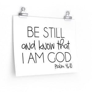 Be Still and Know That I Am God Psalm 46:10, Poster - The Artsy Spot