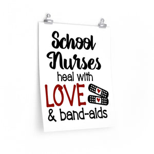 School nurses heal with love and bandaids poster, School nurse print, school nurse gift ideas