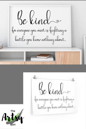 Be Kind For Everyone You Meet is Fighting a Battle - The Artsy Spot