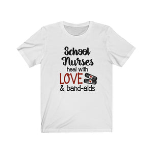 School nurses heal with love and bandaids shirt, School Nurse shirt, School nurse appreciation, Nurse shirt with bandaid
