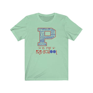 P is for Preschool shirt, Preschool teacher shirt, shirt for preschool teacher, back to school shirt, Unisex Short Sleeve Tee