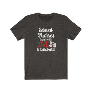 School nurses heal with love and bandaids shirt, School Nurse shirt, School nurse appreciation, School nurse sayings on shirt