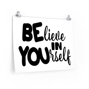 BElieve in YOUrself Poster - The Artsy Spot