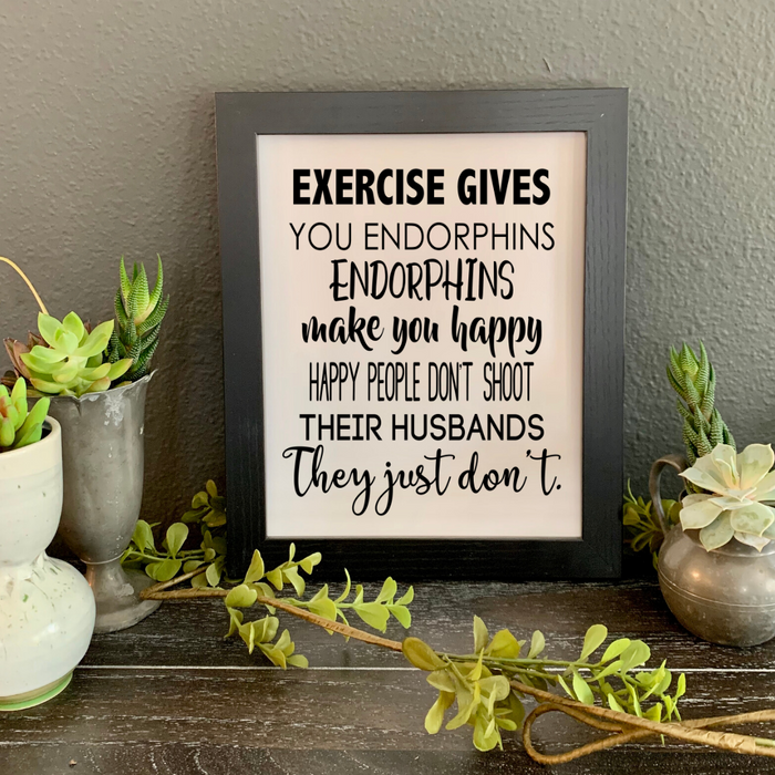 Exercise Gives You Endorphins - Legally Blonde Quote FRAMED Print