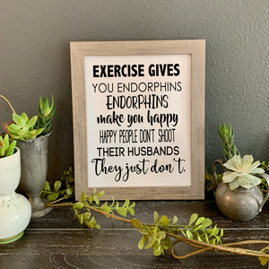 Exercise Gives You Endorphins - Legally Blonde Quote FRAMED Print - The Artsy Spot