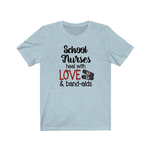 School nurses heal with love and bandaids shirt, School Nurse shirt, School nurse appreciation, School nurse gift idea