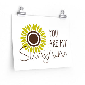 You are my sunshine poster, Sunflower wall art print, Sunflower poster