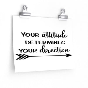 Attitude saying poster, Your attitude determines your direction, motivational school sayings poster