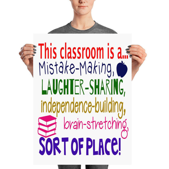 This Classroom is a Mistake Making Laughter Sharing..Sort of Place Poster