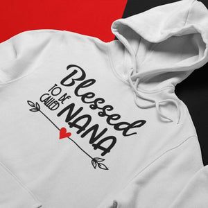 Blessed to Be Called Nana, Hoodie - blessed nana shirt - The Artsy Spot
