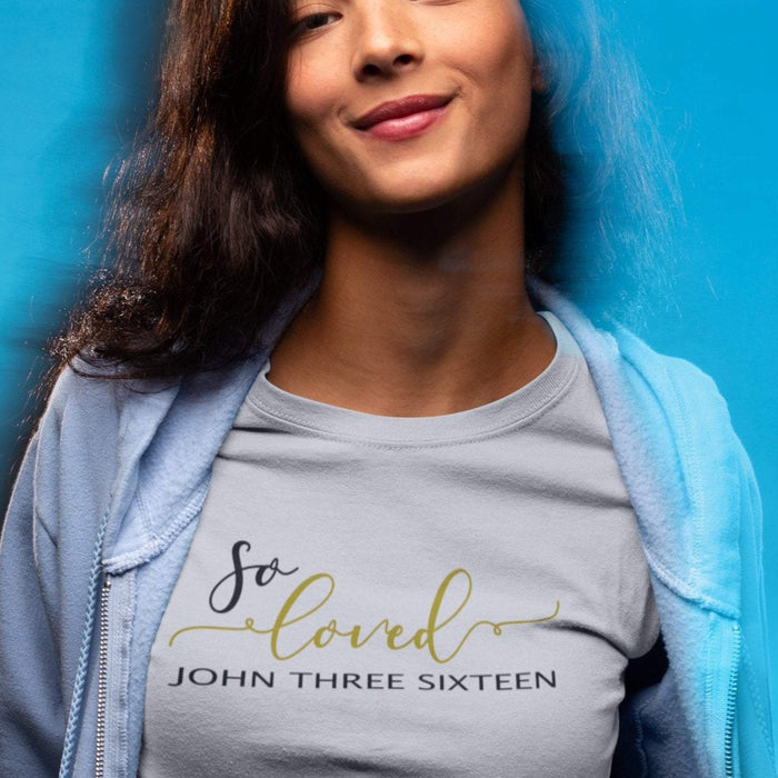 So Loved John 3:16 Shirt