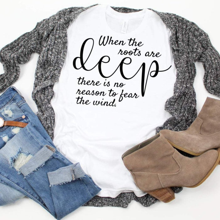 When the Roots are Deep, Shirt