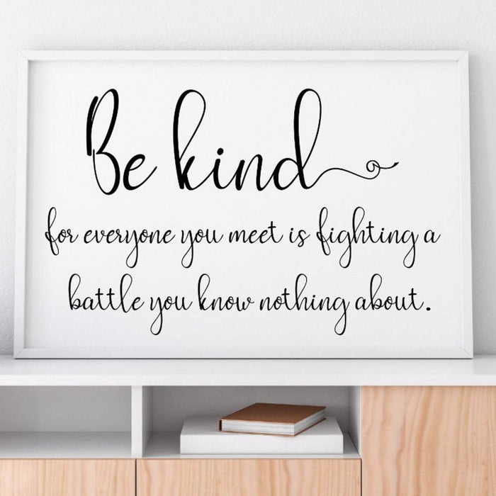 Be Kind For Everyone You Meet is Fighting a Battle