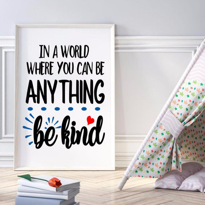 In a World Where You Can Be Anything Be Kind, Wall Art Poster