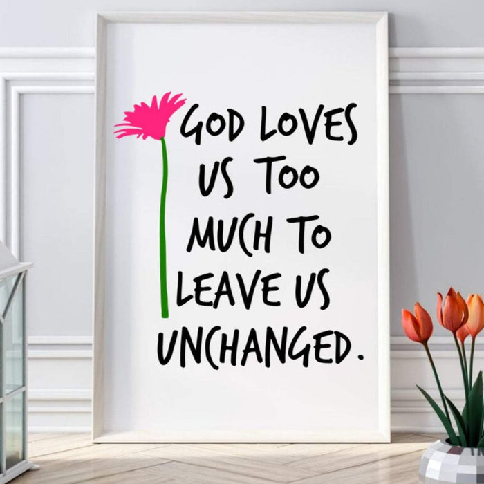 God Loves Us Too Much to Leave Us Unchanged, poster