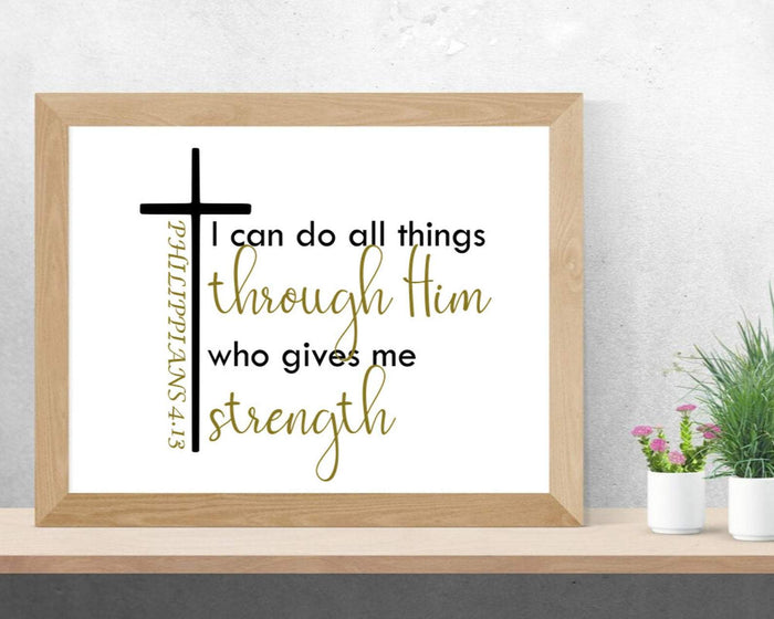 I Can Do All Things Through Him Poster, Philippians 4:13 print