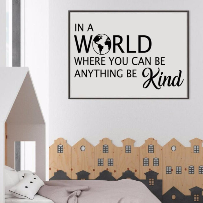 In a World Where You Can Be Anything Be Kind, Poster