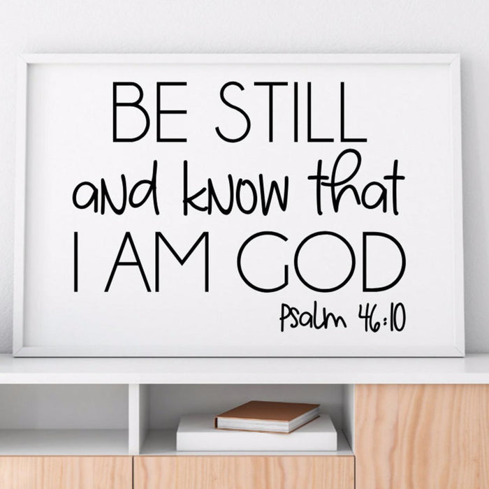 Be Still and Know That I Am God Psalm 46:10, Poster