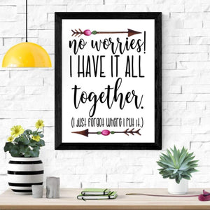No worries! I have it all together poster, wall art print with tribal arrows.