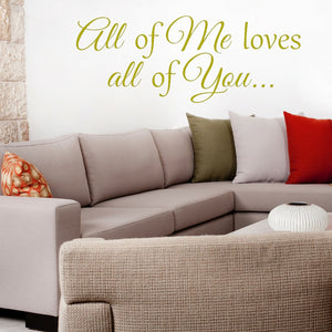 All Of ME Loves All Of You Wall Decal - The Artsy Spot