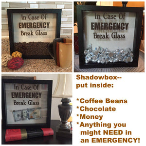 In Case of Emergency Break Glass Shadow Box, Funny Coffee Gift, or put money, chocolate and more