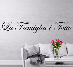 La Famiglia e Tutto wall decal, Italian quote, Family is everything decal